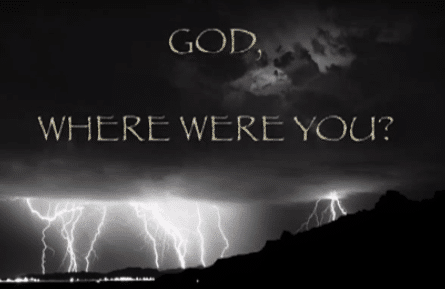 VIDEO:  God, Where Were You?