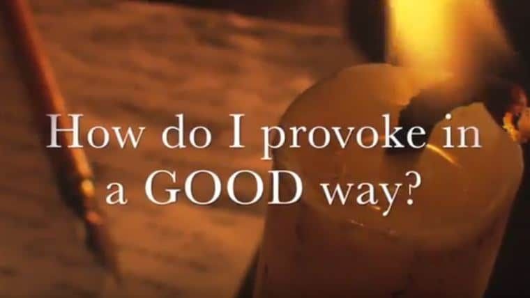 VIDEO: Moments that Matter – How Do I Provoke in a GOOD Way?