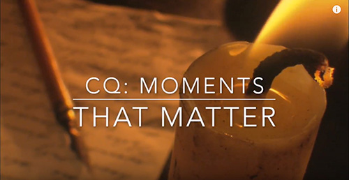 cq 30 moments that matter